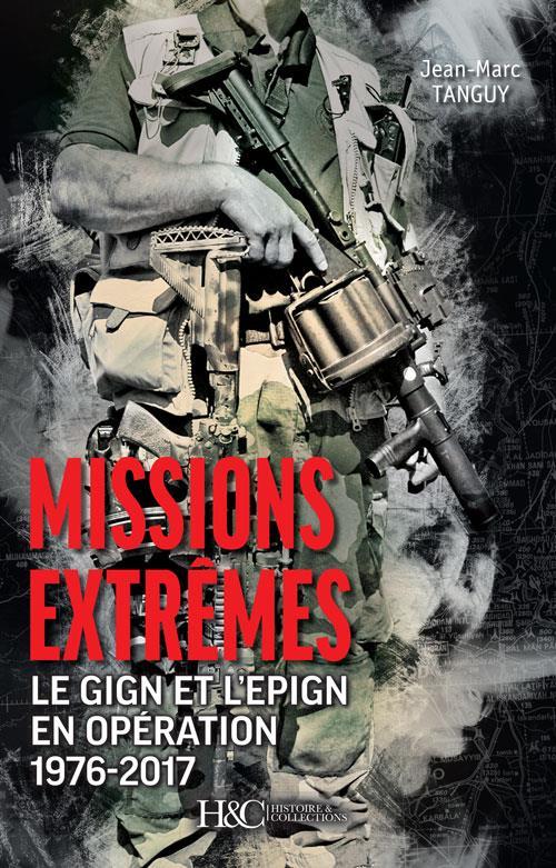 Missions extrêmes ; le GIGN et l'EPIGN en opération
