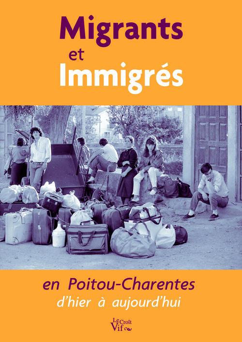 Migrants et immigrés en Poitou-Charentes d'hier à aujourd'hui
