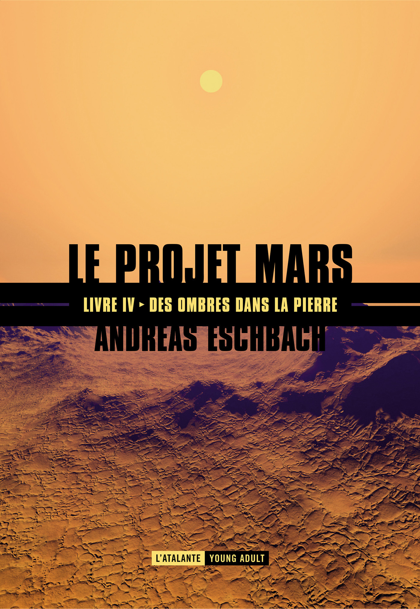 Le projet Mars t.4 ; des ombres dans la pierre