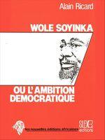 Wole Soyinka ou l'ambition démocratique