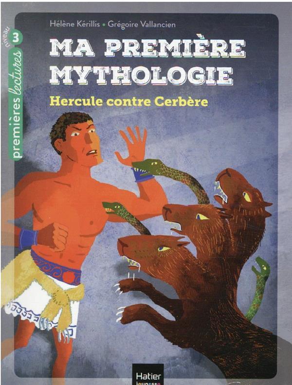 MA PREMIERE MYTHOLOGIE T.8  -  HERCULE CONTRE CERBERE