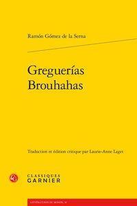 Greguerias / brouhahas