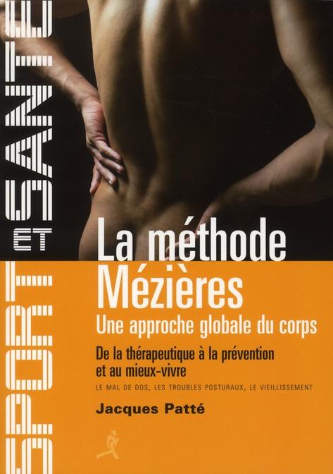 La Methode Mezieres ; Une Approche Globale Du Corps