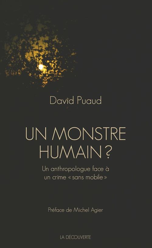 Un monstre humain ? un anthropologue face à un crime sans mobile