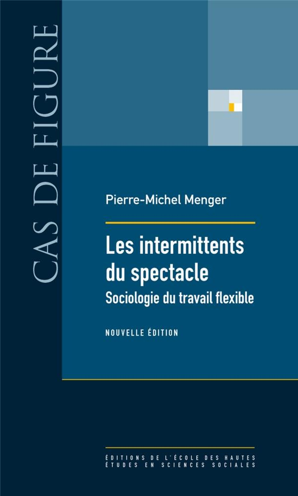 Les intermittents du spectacle ; sociologie du travail flexible