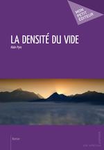 La Densité du vide  - Alain Pyre