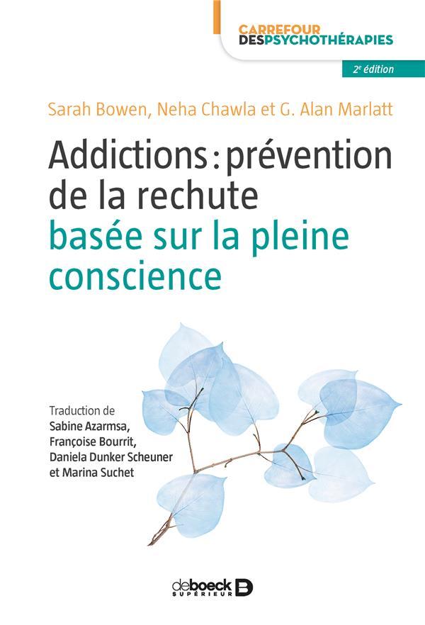 Addictions : prévention de la rechute basée sur la pleine conscience ; guide clinique (2e édition)