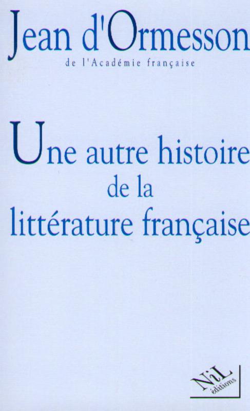 Une autre histoire de la littérature française t.1
