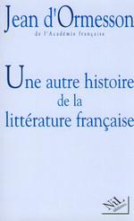 Vente EBooks : Une Autre histoire de la littérature - Tome 1  - Jean d'Ormesson