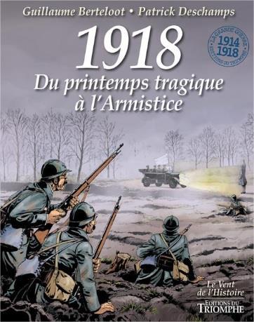 1918 ; du printemps tragique à l'Armistice