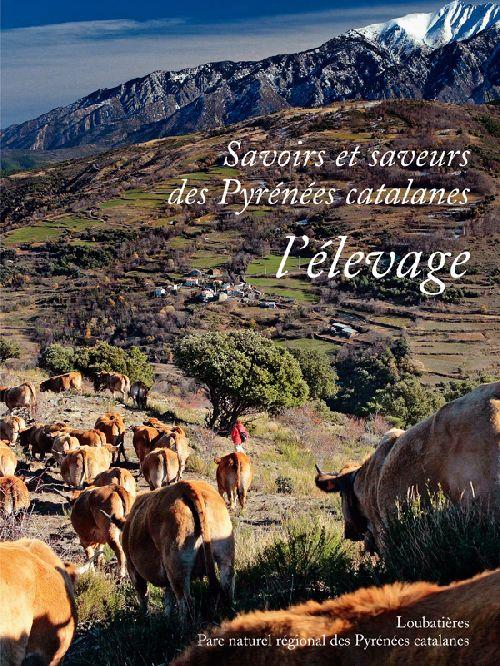 Savoirs et saveurs des Pyrénées catalanes t.1 ; l'élevage