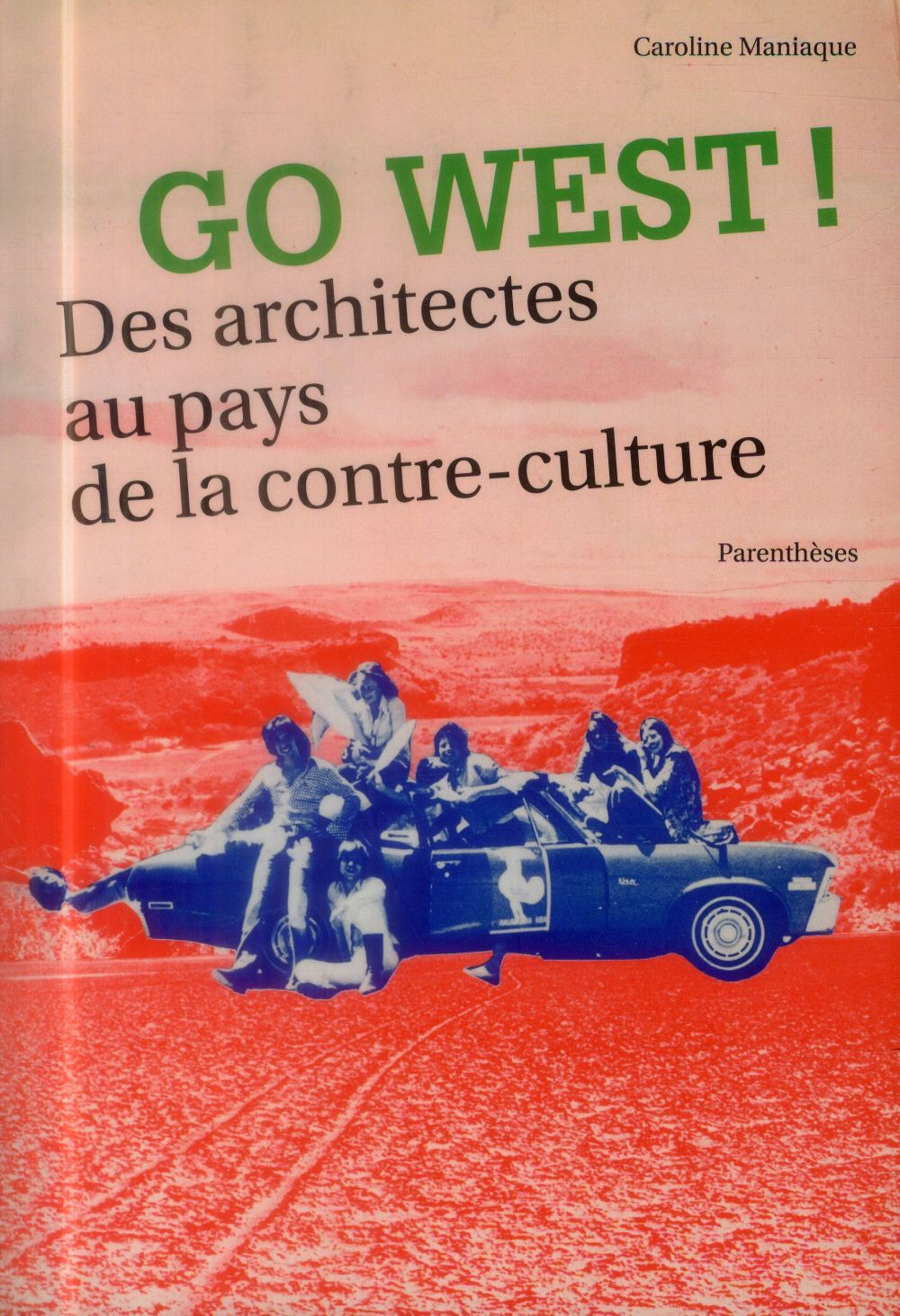 Go west ; des architectes au pays de la contre-culture