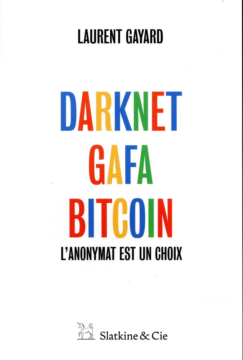 Darknet, Gafa, bitcoin ; l'anonymat est un choix