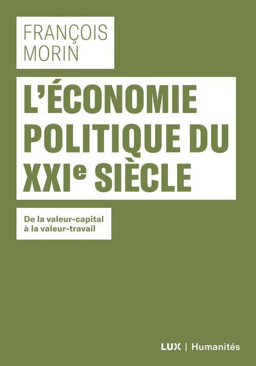 L'économie politique du XXIe siècle ; de la valeur-capital à la valeur-travail