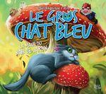 Le Gros Chat Bleu  - Gael Rodrigue