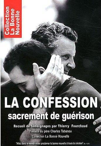 LA CONFESSION, SACREMENT DE GUERISON