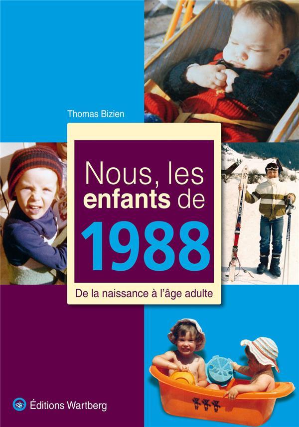 Nous, les enfants de ; 1988 ; de la naissance à l'âge adulte