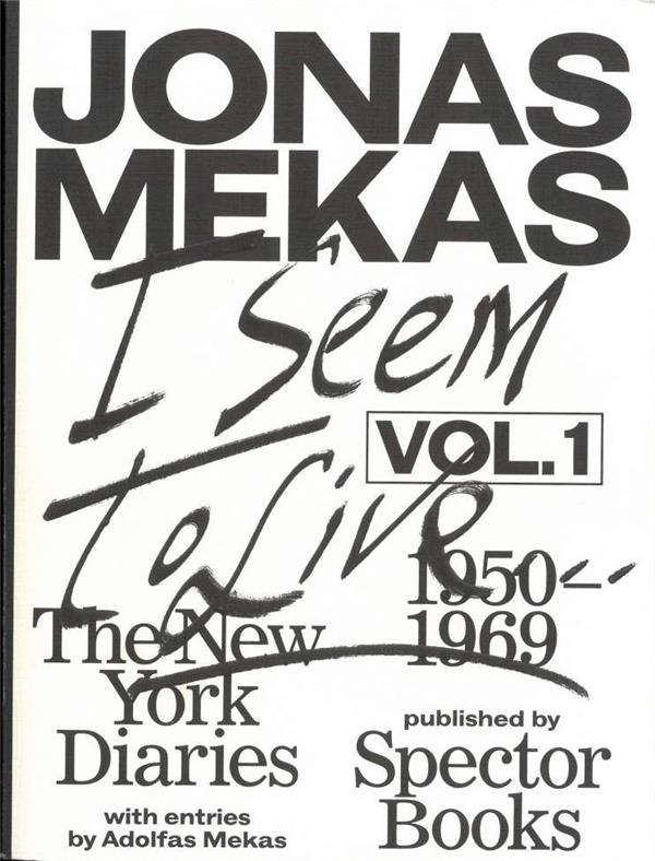Jonas mekas i seem to live, diaries (1950-1971), volume 1