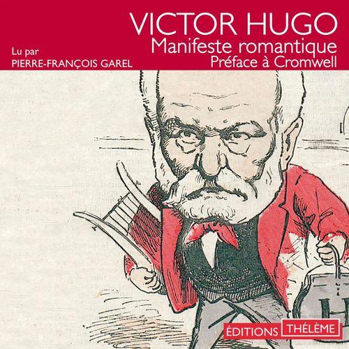 Manifeste romantique. Préface à Cromwell  - Victor Hugo (1802-1885)