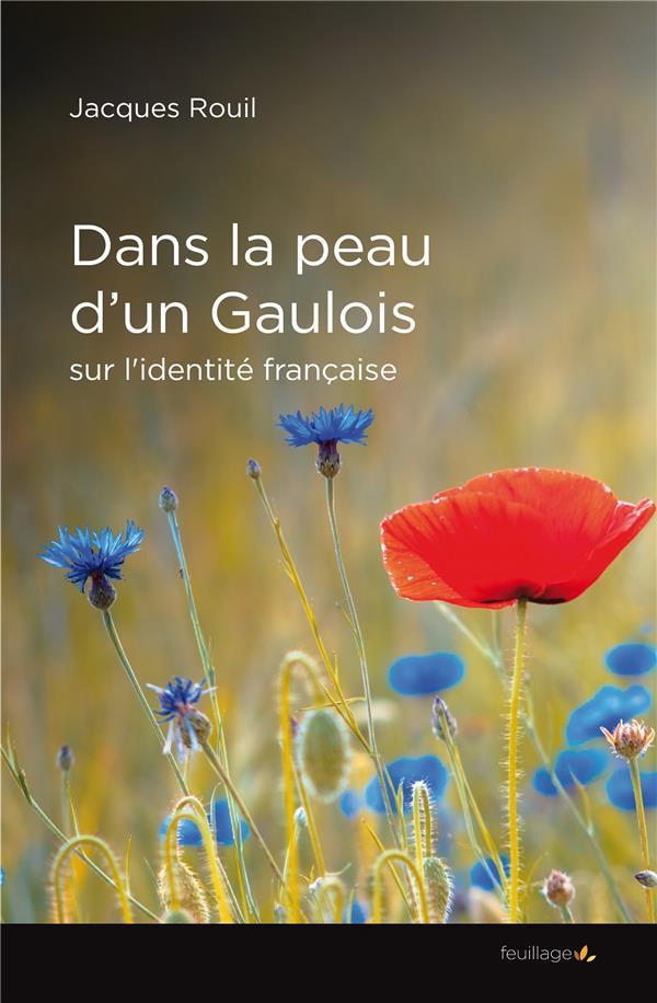 Dans la peau d'un Gaulois : essai sur une identité française