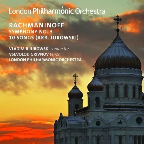 Rachmaninov : symphonie n° 3 - dix mélodies (arr. Jurowski). Grivnov, Jurowski.
