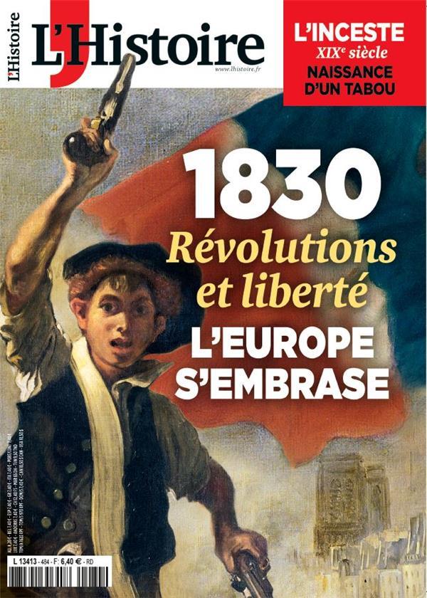 L'HISTOIRE n.484 ; 1830 : révolutions et liberté