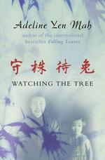 Vente Livre Numérique : Watching the Tree: A Chinese Daughter Reflects on Happiness, Spiritual  - Adeline Yen Mah