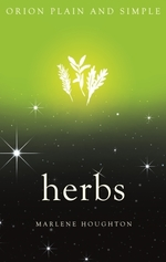 Herbs, Orion Plain and Simple  - Marlene Houghton