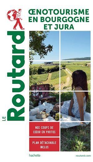 Vente EBooks : Guide du Routard Oenotourisme en Bourgogne et Jura  - COLLECTF