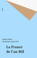 La France de l'an Mil  - Robert Delort - Dominique Iogna-Prat