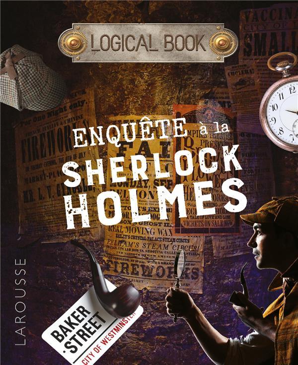 Logical book ; enquêtes à la Sherlock Holmes