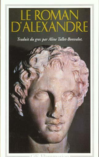 le roman d'alexandre - traduit du grec par aline tallet-bonvalot