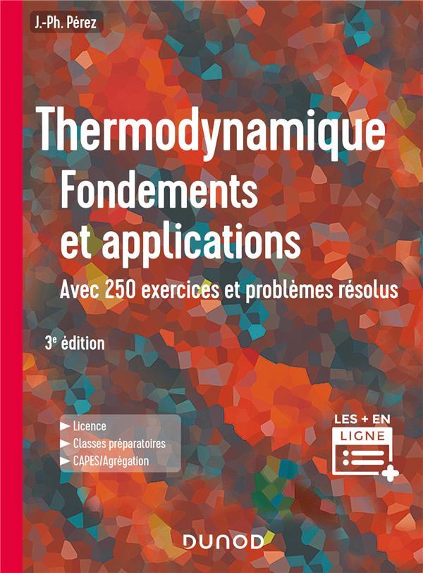 Thermodynamique : fondements et applications ; avec 250 exercices et problèmes résolus (3e édition)