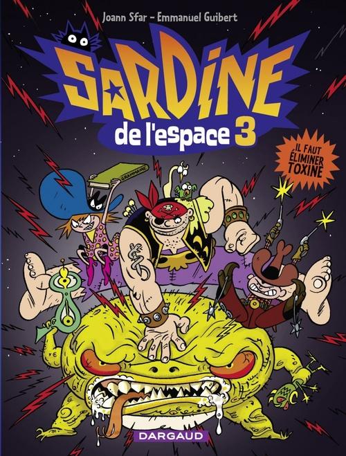 Sardine de l'espace T.3 ; il faut élmiminer Toxine