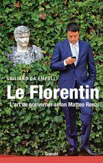 Le Florentin  - Giuliano Da Empoli