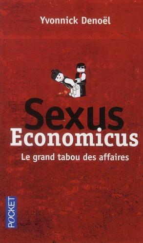 Sexus Economicus ; Le Grand Tabou Des Affaires