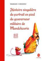 Couverture de Histoire singulière du portrait en pied du gouverneur militaire de manchourie
