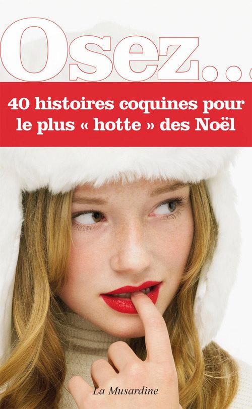 Osez 40 histoires coquines pour le plus hotte des Noël