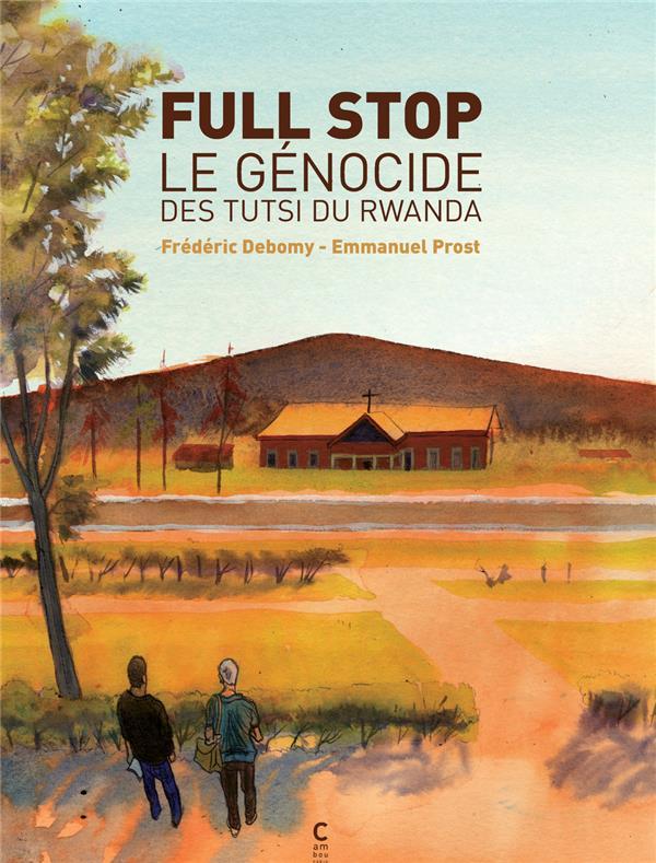 Full stop ; le génocide des Tutsi du Rwanda