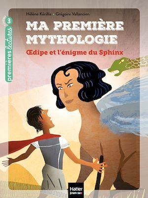 ma première mythologie t.10 ; Oedipe et l'énigme du Sphinx