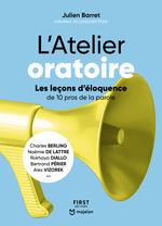 L'atelier oratoire : les leçons d'éloquence de 10 pros de la parole  - Collectif - Julien BARRET