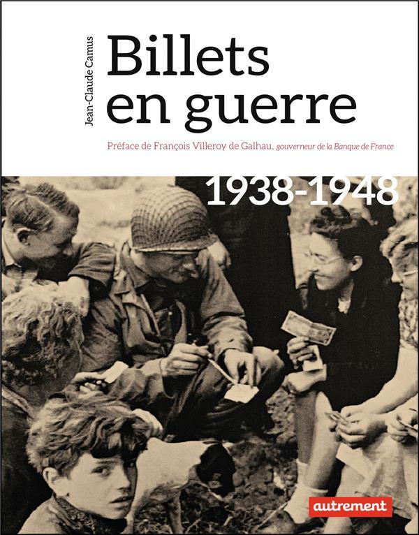 Billets en guerre ; 1938-1948