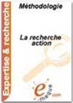 La recherche action  - Florence Allard-poesi - Veronique Perret