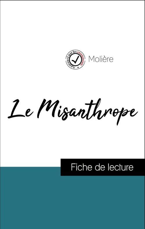 Analyse de l'oeuvre : Le Misanthrope (résumé et fiche de lecture plébiscités par les enseignants sur fichedelecture.fr)