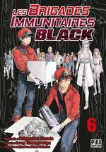 Les brigades immunitaires - black T.6  - Akane Shimizu - Shigemitsu Harada - Issei Hatsuyoshiya - Issey Hatsuyoshiya