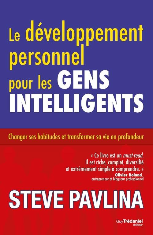 Le développement personnel pour les gens intelligents ; changer ses habitudes et transformer sa vie en profondeur