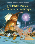 Vente EBooks : Les P'tites Poules et la cabane maléfique  - Christian Jolibois - Christian Heinrich