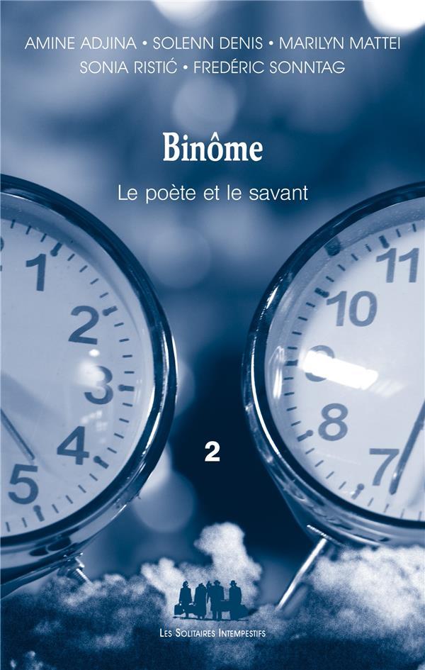 Binôme t.2 ; le poète et le savant