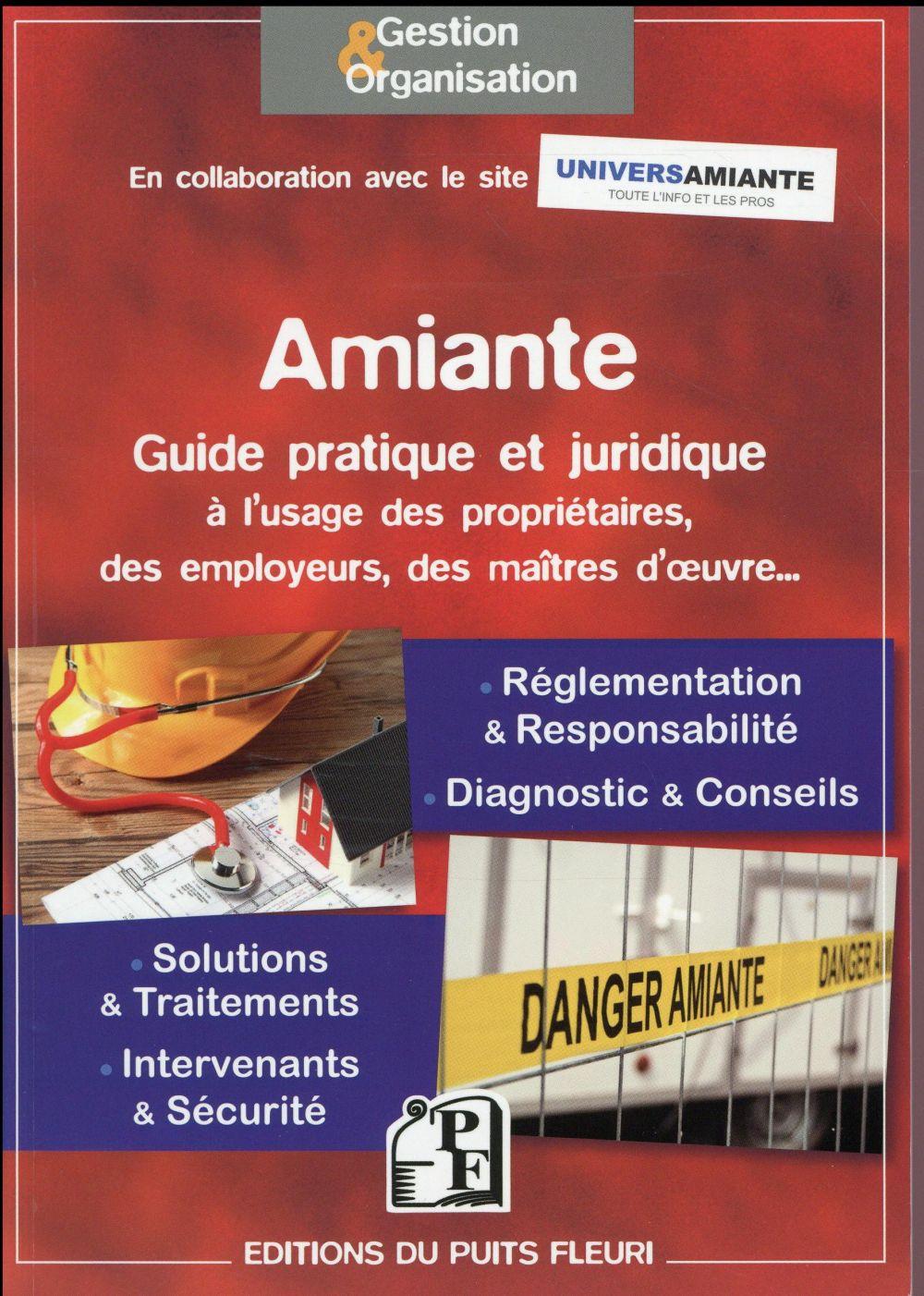 Amiante : guide pratique à l'usage des propriétaires, des employeurs et des maîtres d'oeuvre...