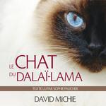 Vente AudioBook : Le chat du Dalaï-lama : Le grand livre de l'esprit maître  - David Michie